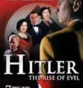 Hitler Kötülüğün Yükselişi